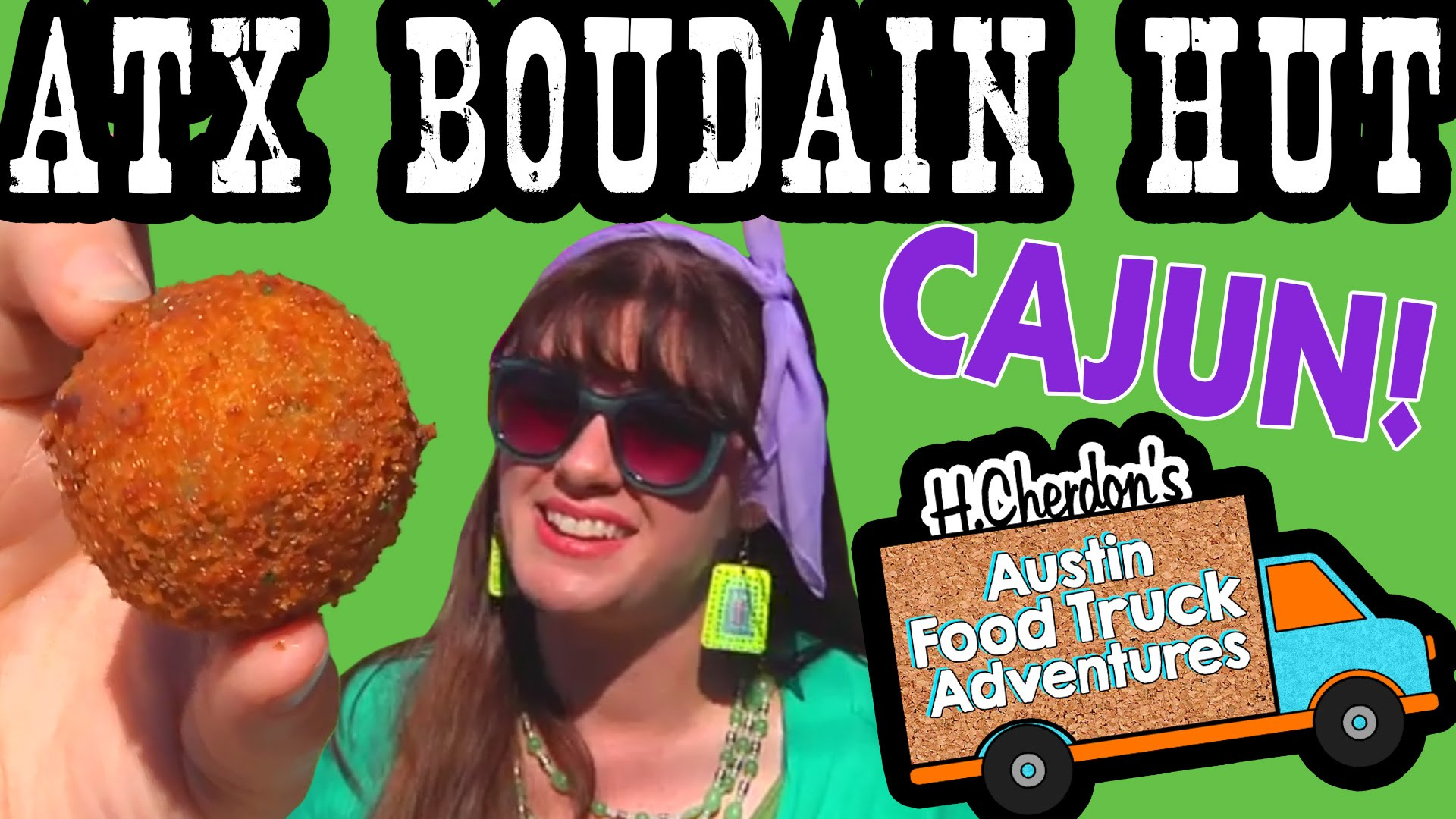 ATX Boudain Hut Boudain Balls & Gumbo, H.Cherdon's Austin Food Truck Adventures, S2 Trucklandia