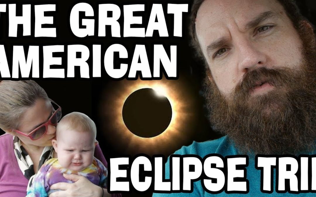 Our Great American Eclipse Road Trip